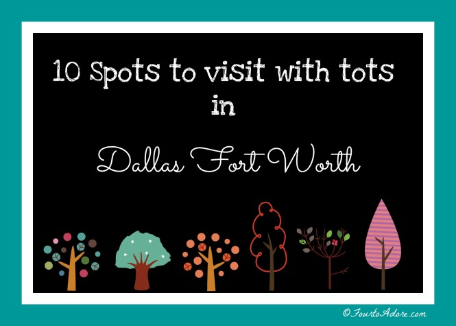 10 places to take babies, toddlers, and preschoolers in the Dallas Fort Worth area