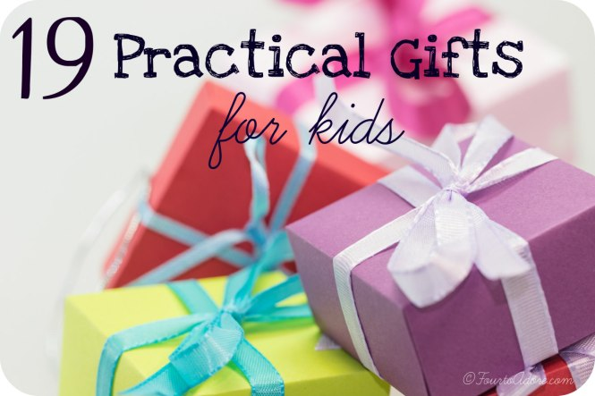 19 Practical Gifts for Kids – Four to Adore