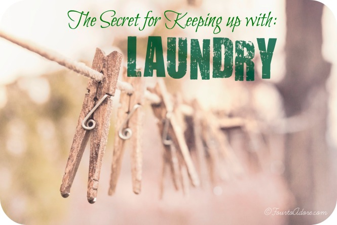 The Secret for Keeping up with Laundry